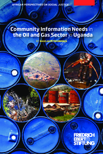 Community information needs in the oil and gas sector in Uganda